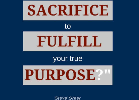 Sacrifice To Fulfill Your Purpose!